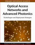 Optical Access Networks and Advanced Photonics : Technologies and Deployment Strategies, Ioannis P. Chochliouros, George A. Heliotis, 1605667072
