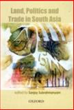 Land, Politics and Trade in South Asia, , 0195667077