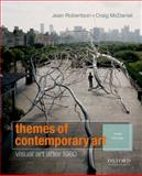 Themes of Contemporary Art : Visual Art After 1980, Robertson, Jean and McDaniel, Craig, 0199797072
