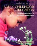 Introduction to Early Childhood Education : A Multidimensional Approach to Child-Centered Care and Learning, Wardle, Francis, 0321077075