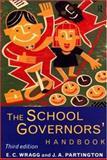 The School Governors' Handbook, Wragg, E. C. and Partington, J. A., 0415127076