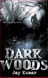 Dark Woods, Jay C. Kumar, 0425197077
