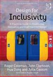 Design for Inclusivity : A Practical Guide to Accessible, Innovative and User-Centred Design, Coleman, Roger and Dong, Hua, 0566087073