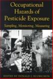 Occupational Hazards of Pesticide Exposure : Sampling, Monitoring, Measuring, Strauss, Steven, 1560327073