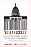 Dollarocracy, John Nichols and Robert W. McChesney, 1568587074
