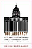 Dollarocracy, John Nichols and Robert W. McChesney, 1568587074