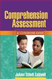 Comprehension Assessment : A Classroom Guide, Caldwell, JoAnne Schudt, 1593857071
