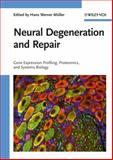 Neural Degeneration and Repair : Gene Expression Profiling, Proteomics and Systems Biology, , 3527317074