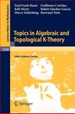 Topics in Algebraic and Topological K-Theory, Baum, Paul Frank and Cortiñas, Guillermo, 3642157076