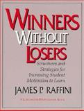 Winners Without Losers : Structures and Strategies for Increasing Student Motivation to Learn, Raffini, James P., 0205167071