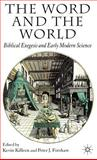 The Word and the World : Biblical Exegesis and Early Modern Science, Killeen, Kevin, 0230507077