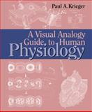 A Visual Analogy Guide to Human Physiology, Paul A. Krieger, 0895827077