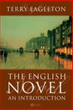 The English Novel : An Introduction, Eagleton, Terry, 1405117079