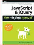 JavaScript and JQuery: the Missing Manual, McFarland, David Sawyer, 1491947071