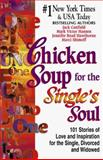 Chicken Soup for the Single's Soul, Jack L. Canfield and Mark Victor Hansen, 1558747079