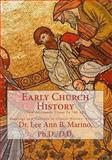 Early Church History : New Testament Times Through 700 A. D., Marino, Lee Ann B., 1940197074