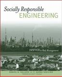 Socially Responsible Engineering : Justice in Risk Management, Vallero, Daniel A. and Vesilind, P. Aarne, 0471787078