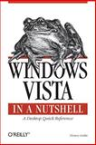 Windows Vista in a Nutshell : A Desktop Quick Reference, Gralla, Preston, 0596527071