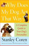 Why Does My Dog Act That Way?, Stanley Coren, 0743277074