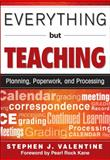 Everything but Teaching : Planning, Paperwork, and Processing, , 1412967074