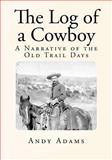 The Log of a Cowboy, Andy Adams, 1493777076