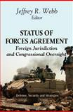 Status of Forces Agreements : Foreign Jurisdiction and Congressional Oversight, Webb, Jeffrey R., 1613247079
