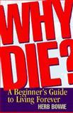 Why Die?, Herb Bowie, 1890457078