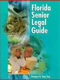 Florida Senior Legal Guide, Gregory Gay, 1929397070
