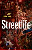 Streetlife : The Untold History of Europe's Twentieth Century, Jerram, Leif, 0192807072