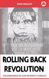 Rolling Back Revolution : The Emergence of Low Intensity Conflict, Molloy, Ivan, 0745317073