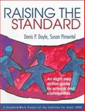 Raising the Standard : An Eight-Step Action Guide for Schools and Communities, Doyle, Denis P. and Pimentel, Susan, 0803967071