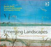Emerging Landscapes : Between Production and Representation (Ebk-Epub), Deriu, Davide and Kamvasinou, Krystallia, 1409467074