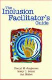 The Inclusion Facilitator's Guide, Jorgensen, Cheryl M. and Shuh, Mary C., 1557667071