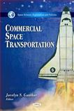 Commercial Space Transportation, Gunther, Jocelyn S. Gunther, 161668707X