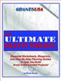 The Ultimate Grants Toolkit : Essential Worksheets, Blueprints, and Step-by-Step Planning Guides to Help You Build Great Grant-Funded Projects!, Boess, Maryn M., 189358707X