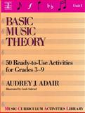 Basic Music Theory : 50 Ready-to-Use Activities for Grades 3-9, Adair-Hauser, Audrey J., 0130657077