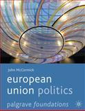 European Union Politics, McCormick, John, 0230577075