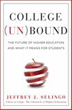 College (Un)Bound, Jeffrey J. Selingo, 0544027078