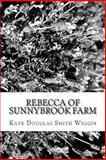 Rebecca of Sunnybrook Farm, Kate Douglas Smith Wiggin, 1484157079