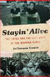 Stayin' Alive, Jefferson R. Cowie, 1595587071