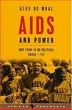 AIDS and Power : Why There Is No Political Crisis - Yet, de Waal, Alex, 1842777076