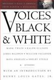 Voices in Black and White : Writings on Race in America from Harper's Magazine, 1850-1992, , 1879957078