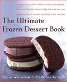 The Ultimate Frozen Dessert Book, Bruce Weinstein and Mark Scarbrough, 0060597070