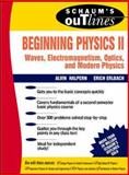 Beginning Physics II Vol. 2 : Waves, Electromagnetism, Optics, and Modern Physics, Halpern, Alvin and Erlbach, Erich, 0070257078
