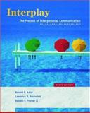 Interplay : The Process of Interpersonal Communication, Adler, Ronald B. and Proctor, Russell F., 0195167074