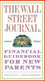 The Wall Street Journal. Financial Guidebook for New Parents, Stacey L. Bradford, 0307407071