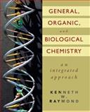 General, Organic, and Biological Chemistry : An Integrated Approach, Raymond, Kenneth W., 0471447072
