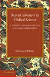 Recent Advances in Medical Science : A Study of Their Social and Economic Implications, Mellanby, Edward, 1107637074