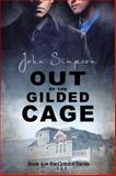 Out of the Gilded Cage, John Simpson, 1615817077