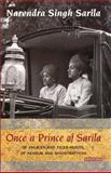 Once a Prince of Sarila : Of Palaces and Tiger Hunts, of Nehrus and Mountbattens, Sarila, Narendra Singh, 1845117077